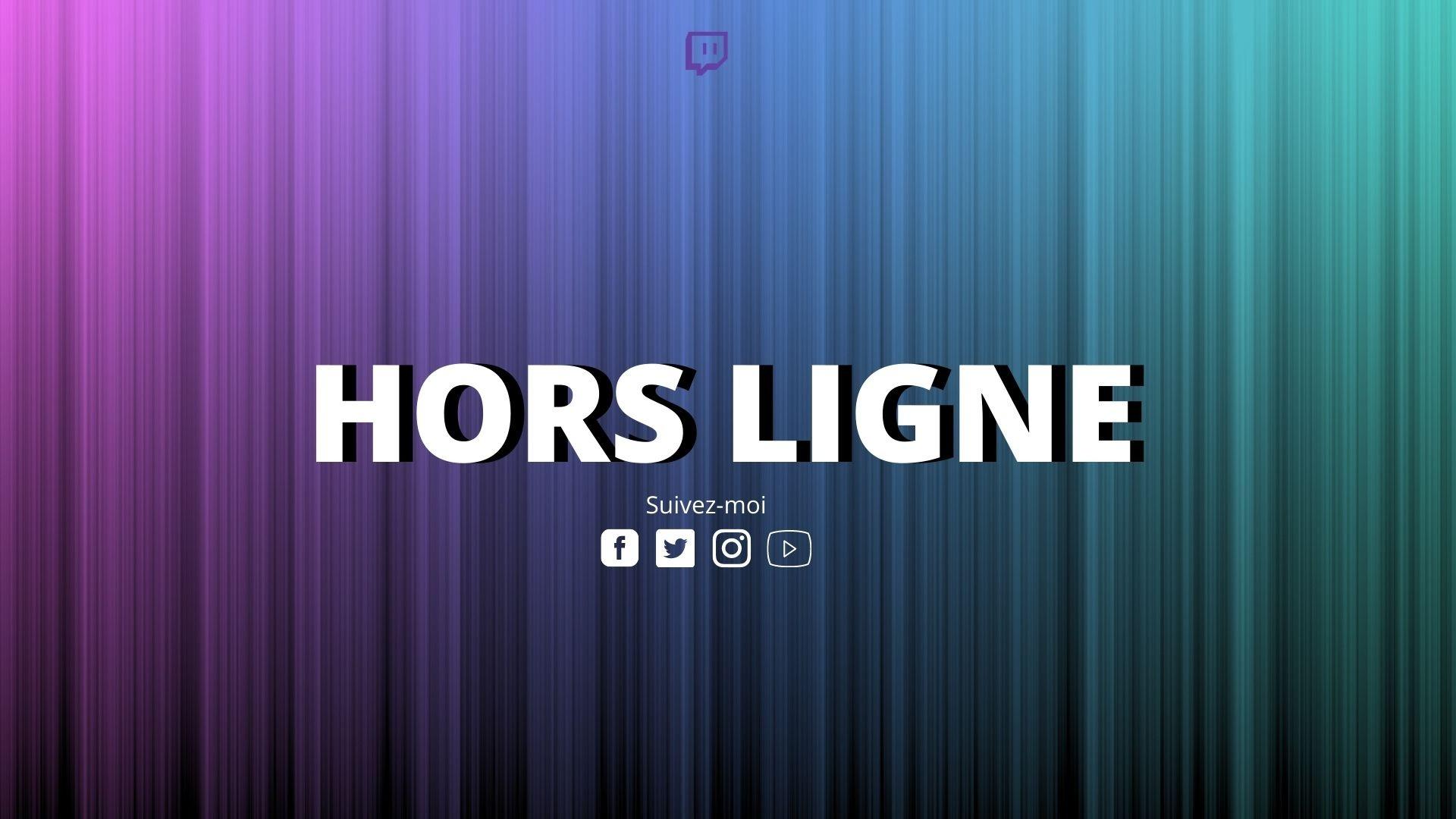 Bannière colorée pour Twitch ou il est écrit Hors Ligne